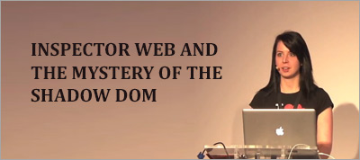 Inspector Web and the Mystery of the Shadow DOM