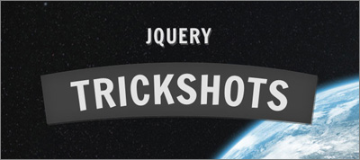 jQuery Trickshots (100 advanced techniques)