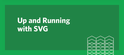 Up and Running with SVG