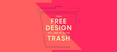Your Free Design Work Will End Up In The Trash