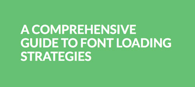 A Comprehensive Guide to Font Loading Strategies