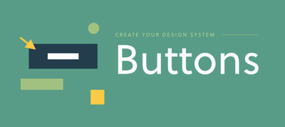 Create Your Design System: Buttons