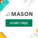 NOW OPEN: Mason -- Make front-end features, faster.