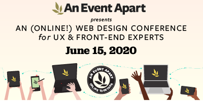 Learn what's next in web design at An Event Apart: Online Together, Mon, June 15