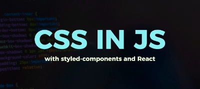 CSS in JavaScript: With styled-components and React