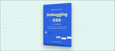 Master the Skill of Debugging CSS